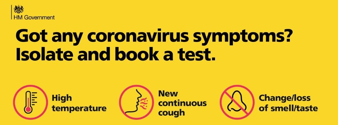 HM Government poster reading: Do you have any coronavirus symptoms? Isolate and book a test if you have a high temperature, new continuous cough or change/loss of smell/taste.