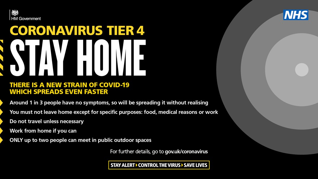 A HM Government banner that reads: Coronavirus Tier 4 Stay Home. There is a new strain of COVID-19 which spreads even faster. For further details go to gov.uk/coronavirus